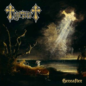 TYRANT (USA) – 'Hereafter' CD