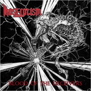 PROSELYTISM (Nor) – 'Blood Of The Deceivers' CD
