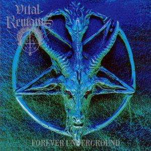 VITAL REMAINS (USA) – 'Forever Underground' CD