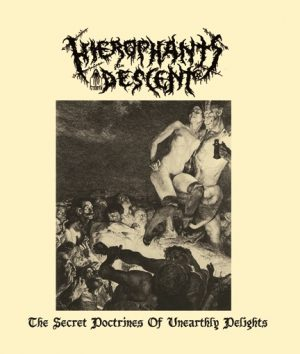 HIEROPHANT'S DESCENT (Gr) – 'The Secret Doctrines of Unearthly Delights' MCD
