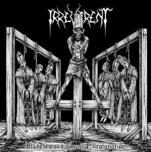 IRREVERENT (USA) – 'Blasphemous Crucifix Profanation' CD