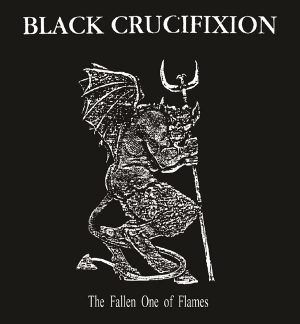BLACK CRUCIFIXION (Fin) – 'The Fallen One of Flames' MCD