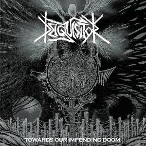 DEIQUISITOR (Dk) – Towards Our Impending Doom CD