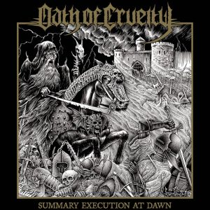 OATH OF CRUELTY (USA) - Summary Execution at Dawn CD
