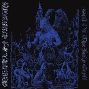 MASTER OF CRUELTY (Par) – 'Spit on the Holy Grail' CD
