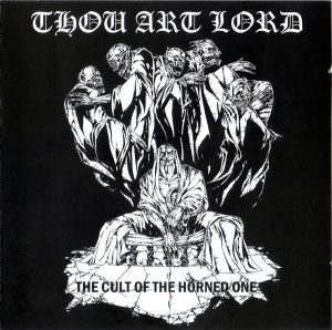 THOU ART LORD (Gr) - 'The Cult Of The Horned One' MCD