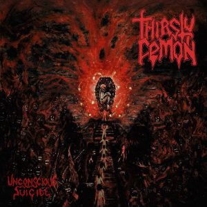 THIRSTY DEMON (Cl) – 'Unconscious Suicide' CD
