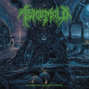 TOMB MOLD (Can) – 'Planetary Clairvoyance' LP