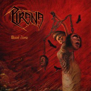 PIRAÑA (Mex) – 'Blood Zone' CD Digipack