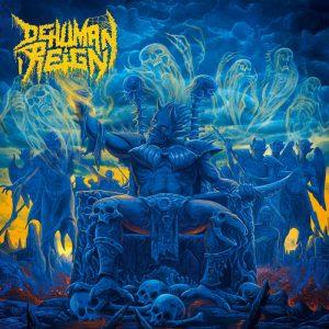 DEHUMAN REIGN (Ger) – Descending Upon the Oblivious CD