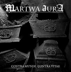 MARTWA AURA (Pol) – 'Contra Mundi Contra Vitae' CD