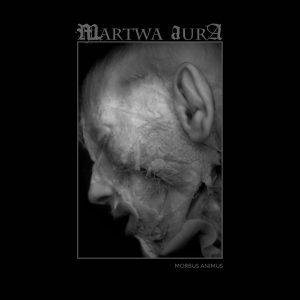 MARTWA AURA (Pol) – 'Morbus Animus' LP