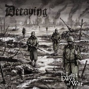 DECAYING (Fin) – 'The Last Days Of War' CD