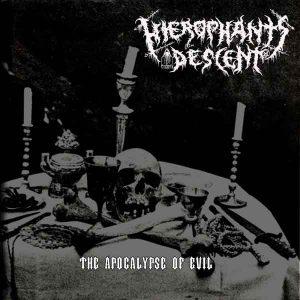HIEROPHANT`S DESCENT (Gr) – 'The Apocalypse of Evil' MCD