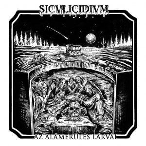 SICULICIDIUM (Rom) – 'Az alámerülés lárvái' LP