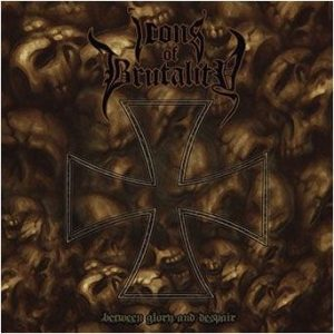 ICONS OF BRUTALITY (Nl) – 'Between Glory And Despair' CD