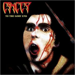 CANCER (Uk) – 'To the Gory End' CD