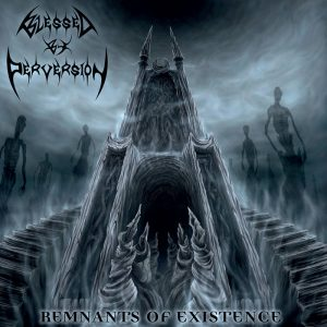 BLESSED BY PERVERSION (Gr) – 'Remnants of Existence' CD Digipack