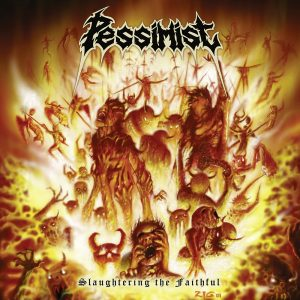 PESSIMIST (USA) – 'Slaughtering the Faithful' CD