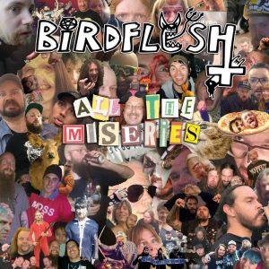 BIRDFLESH (Swe) – 'All the miseries' MCD