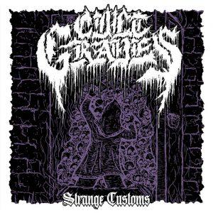CULT GRAVES (USA) – 'Strange Customs (+ Demo '18)' CD