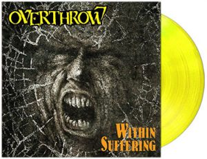 OVERTHROW (Can) – 'Within Suffering / Bodily Domination' D-LP Gatefold (Yellow vinyl)