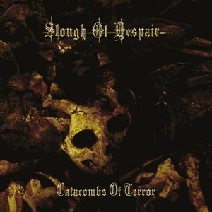 SLOUGH OF DESPAIR (Gr) – 'Catacombs of Terror' CD